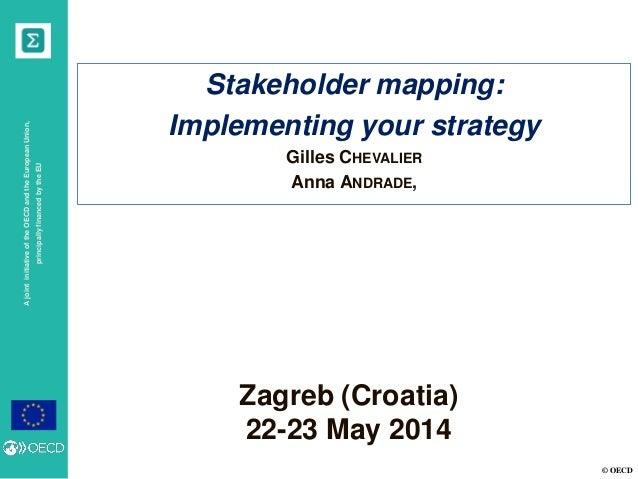 © OECD AjointinitiativeoftheOECDandtheEuropeanUnion, principallyfinancedbytheEU Zagreb (Croatia) 22-23 May 2014 Stakeholde...