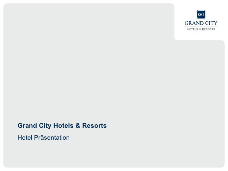 Grand City Hotels & Resorts Hotel Präsentation