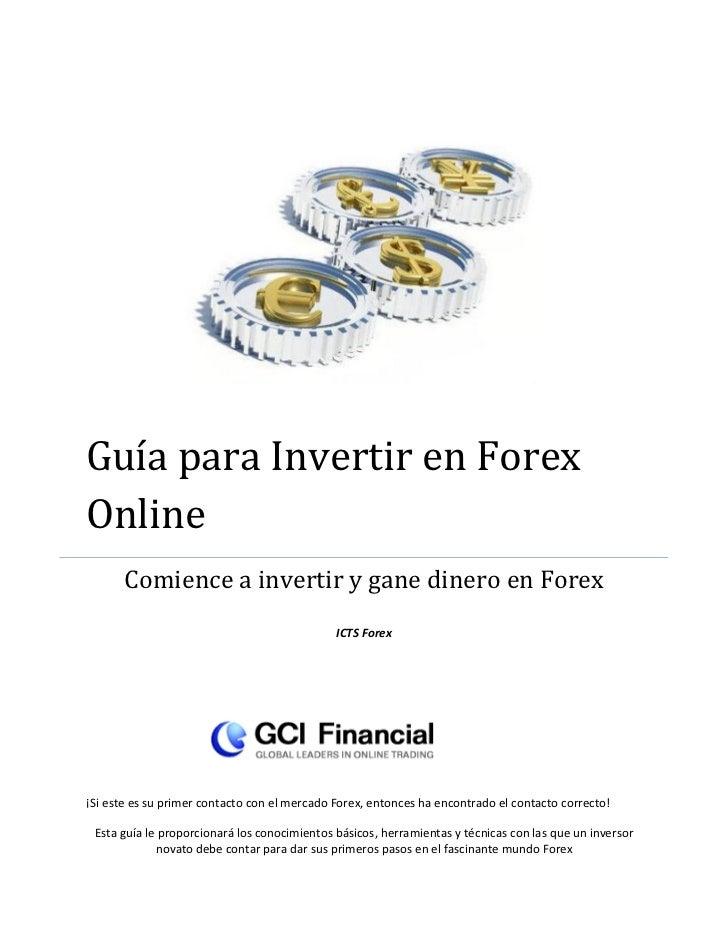 Guía para Invertir en ForexOnline       Comience a invertir y gane dinero en Forex                                        ...