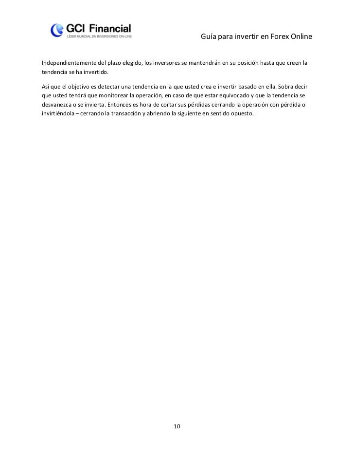 Guía para invertir en Forex OnlineIndependientemente del plazo elegido, los inversores se mantendrán en su posición hasta ...