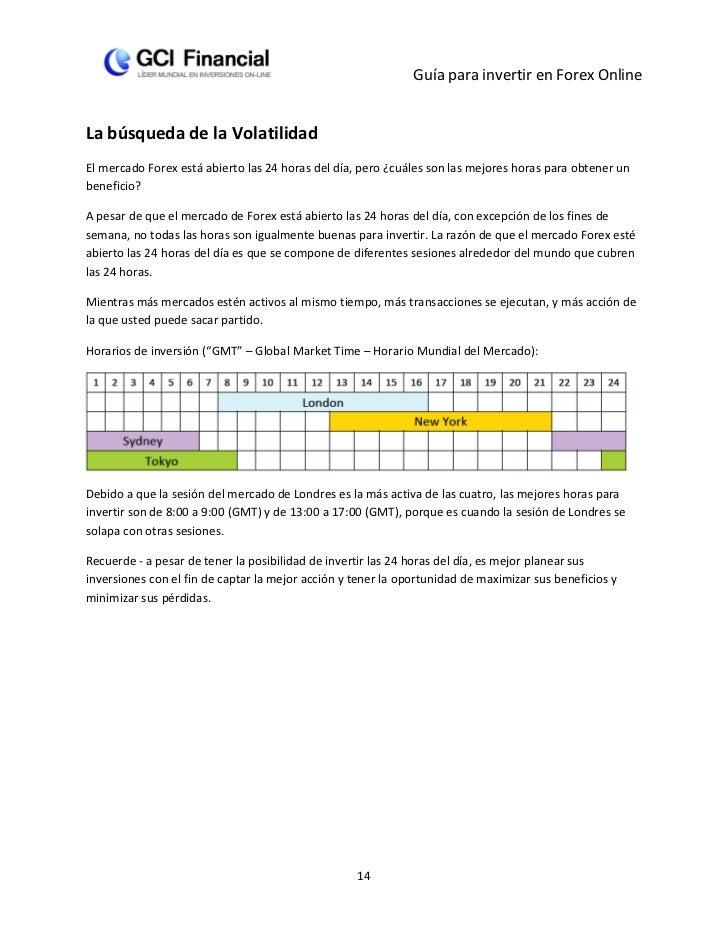 Guía para invertir en Forex OnlineLa búsqueda de la VolatilidadEl mercado Forex está abierto las 24 horas del día, pero ¿c...