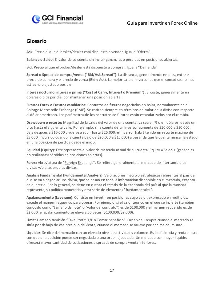 """Guía para invertir en Forex OnlineGlosarioAsk: Precio al que el broker/dealer está dispuesto a vender. Igual a """"Oferta"""".Ba..."""