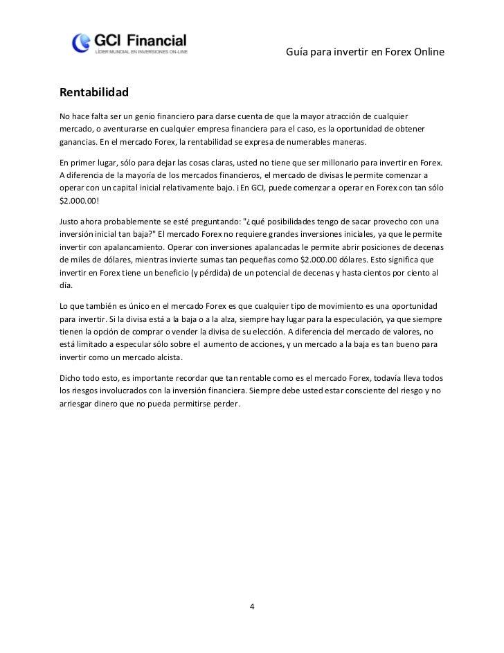 Guía para invertir en Forex OnlineRentabilidadNo hace falta ser un genio financiero para darse cuenta de que la mayor atra...