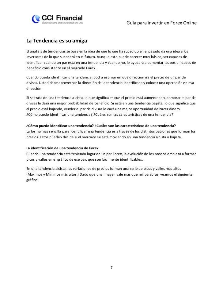 Guía para invertir en Forex OnlineLa Tendencia es su amigaEl análisis de tendencias se basa en la idea de que lo que ha su...