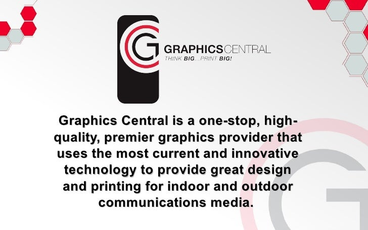 Graphics Central is a one-stop, high-quality, premier graphics provider that uses the most current and innovative technolo...