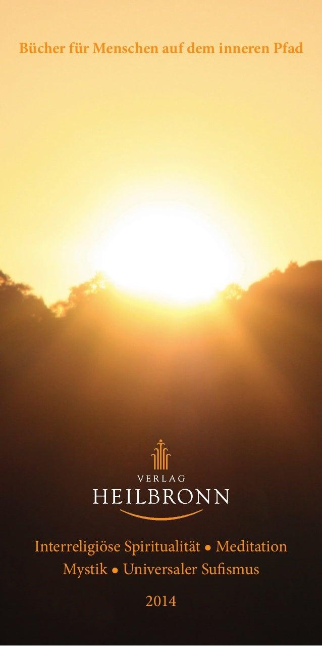 Bücher für Menschen auf dem inneren Pfad Interreligiöse Spiritualität ● Meditation Mystik ● Universaler Sufismus 2014