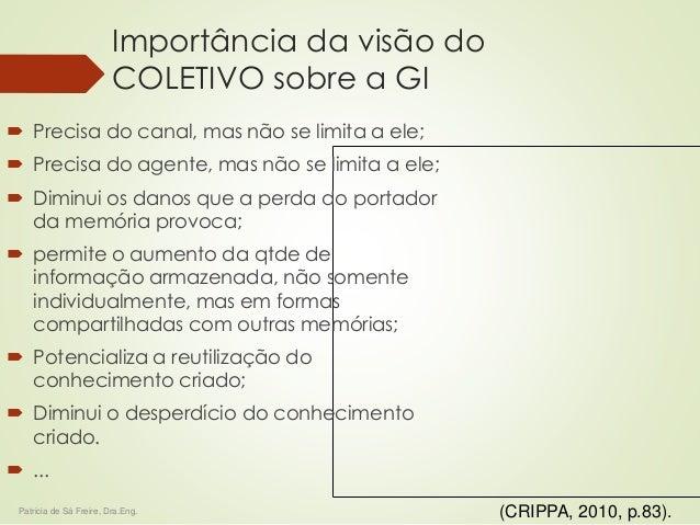 Importância da visão do  COLETIVO sobre a GI   Precisa do canal, mas não se limita a ele;   Precisa do agente, mas não s...