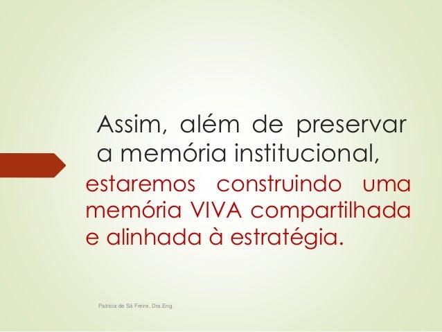 A  GOVERNANÇADO CONHECIMENTO  Patricia de Sá Freire, Dra.Eng.  A governança de GC está sem dono!