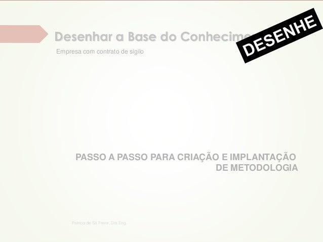 Patricia de Sá Freire, Dra.Eng.  Técnicas e  práticas