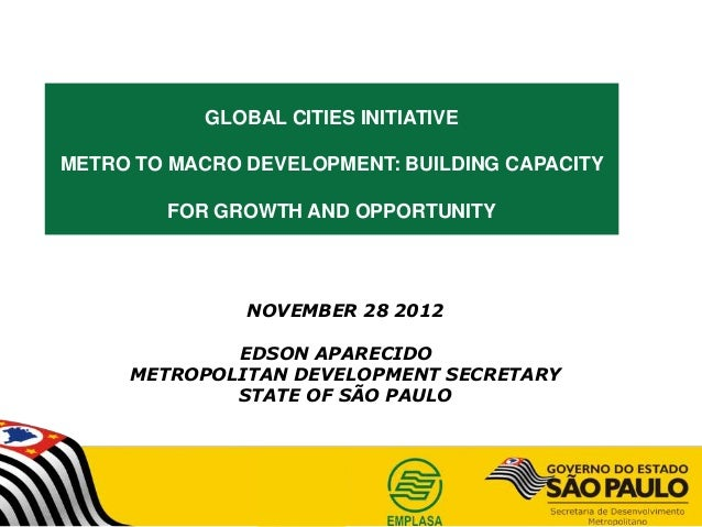 GLOBAL CITIES INITIATIVEMETRO TO MACRO DEVELOPMENT: BUILDING CAPACITY        FOR GROWTH AND OPPORTUNITY               NOVE...