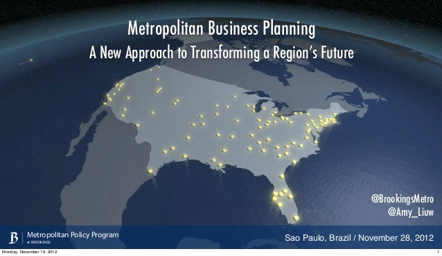 Metropolitan Business Planning                             A New Approach to Transforming a Region's Future               ...