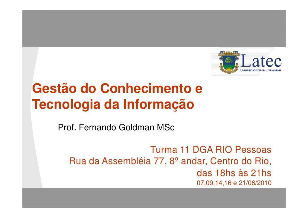 Gestão do Conhecimento e Tecnologia da Informação       Gestão do Conhecimento e   Tecnologia da Informação           Prof...