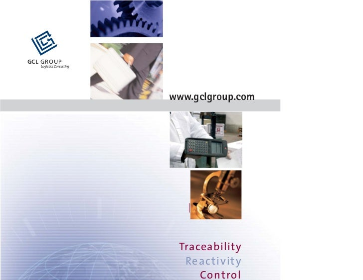 GCL GROUP   Logistics Consulting                          www.gclgroup.com                            Traceability        ...