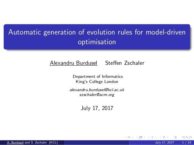 Automatic generation of evolution rules for model-driven optimisation Alexandru Burdusel Steffen Zschaler Department of Inf...