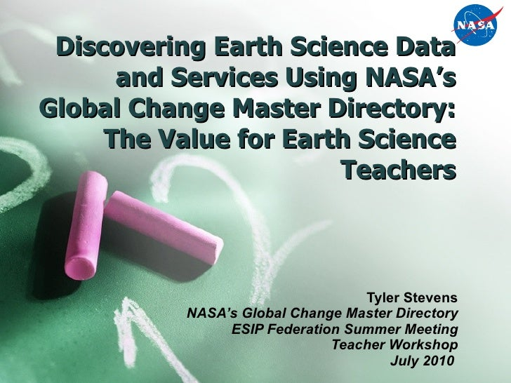 Discovering Earth Science Data and Services Using NASA's Global Change Master Directory: The Value for Earth Science Teach...