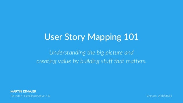 MARTIN ETMAJER Founder | GetCloudnative e.U. Version: 20180611 Understanding the big picture and creating value by buildin...