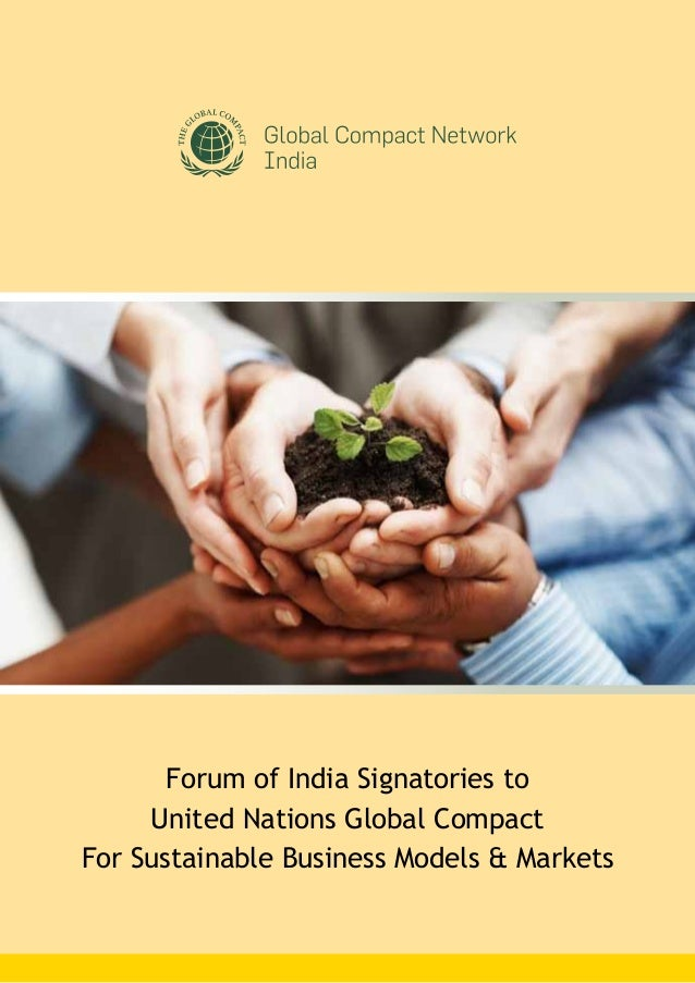 Forum of India Signatories to United Nations Global Compact For Sustainable Business Models & Markets