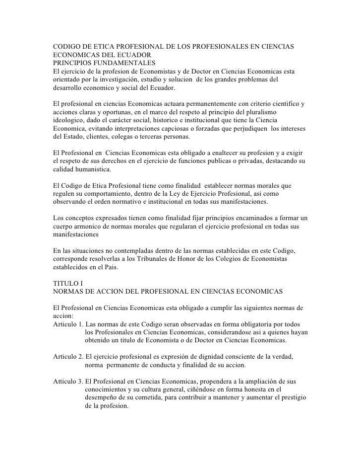 CODIGO DE ETICA PROFESIONAL DE LOS PROFESIONALES EN CIENCIAS ECONOMICAS DEL ECUADOR PRINCIPIOS FUNDAMENTALES El ejercicio ...