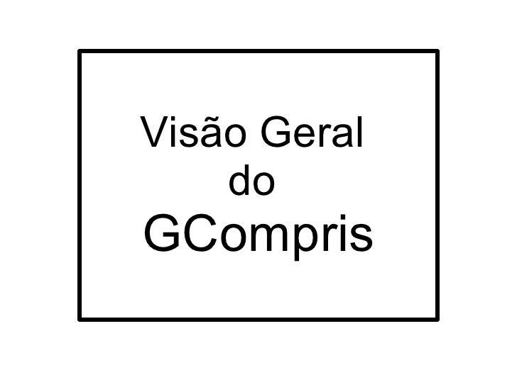 Visão Geral  do  GCompris