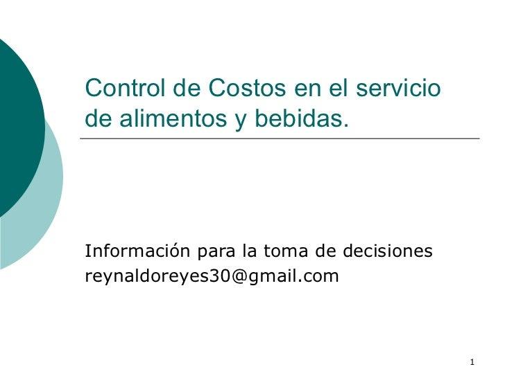 Control de Costos en el servicio de alimentos y bebidas.  Información para la toma de decisiones [email_address]