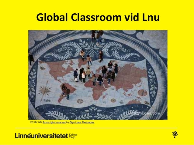 Global Classroom vid Lnu CC BY-ND Some rights reserved by Glyn Lowe Photoworks.
