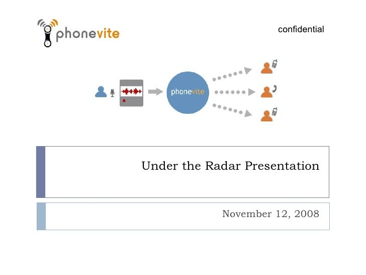 Under the Radar Presentation November 12, 2008 confidential