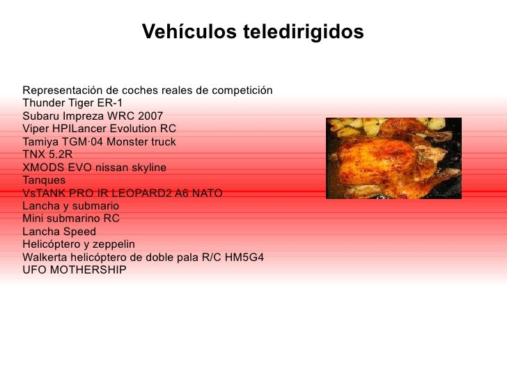 Vehículos teledirigidos <ul><ul><ul><ul><ul><li>Representación de coches reales de competición </li></ul></ul></ul></ul></...