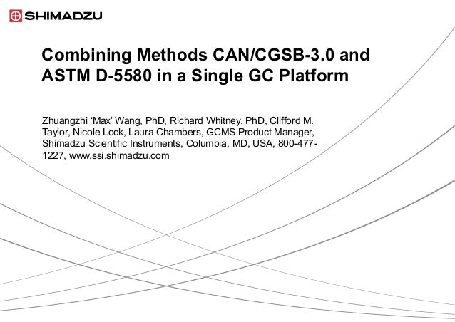 Combining Methods CAN/CGSB-3.0 andASTM D-5580 in a Single GC PlatformZhuangzhi 'Max' Wang, PhD, Richard Whitney, PhD, Clif...