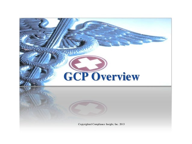 GCP Overview  Copyrighted Compliance Insight, Inc. 2013