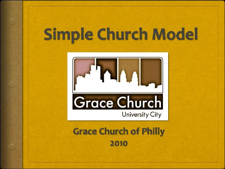 Simple Church Model<br />Grace Church of Philly<br />2010<br />