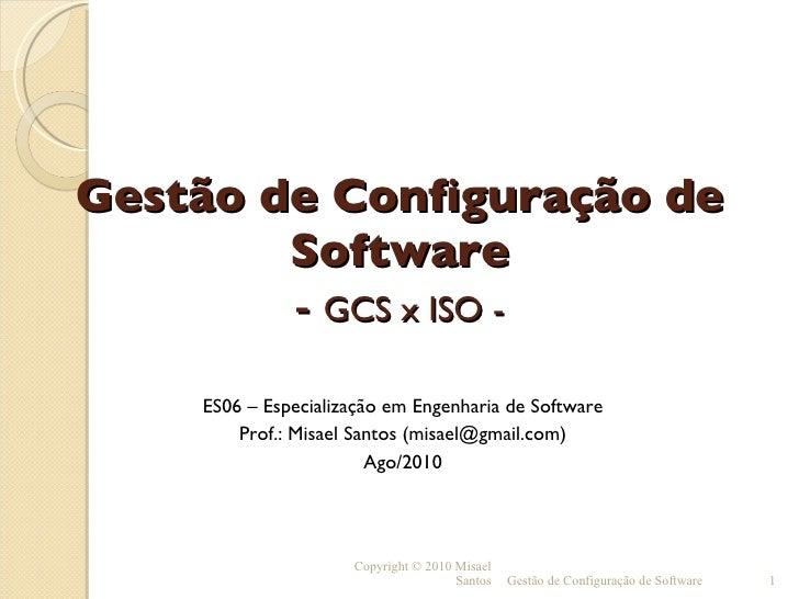 GCS - Aula 10 - GCS x ISO