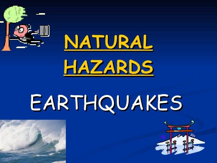 NATURAL HAZARDS EARTHQUAKES