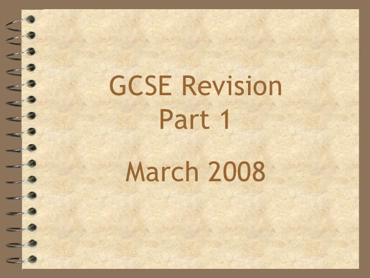 GCSE Revision Part 1 March 2008