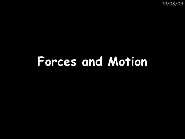 06/06/09 Forces and Motion