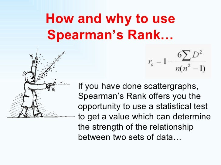 How and why to use Spearman's Rank… If you have done scattergraphs, Spearman's Rank offers you the opportunity to use a st...