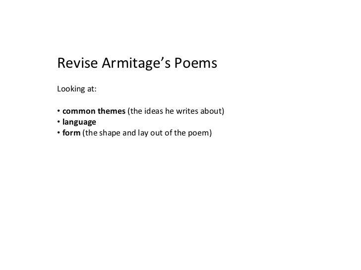 <ul><li>Revise Armitage's Poems </li></ul><ul><li>Looking at: </li></ul><ul><li>common themes  (the ideas he writes about)...