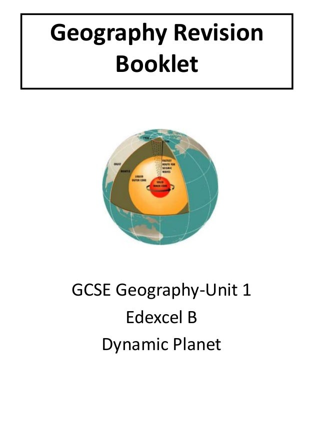 gcse geography unit 1 revision Physical aqa gcse geography – what will i be studying three exams 1  physical environment 1 hour 30 mins 88 marks 35% of final mark 2 human   unit 1: physical environment  revise thoroughly for practice questions and  ppes.