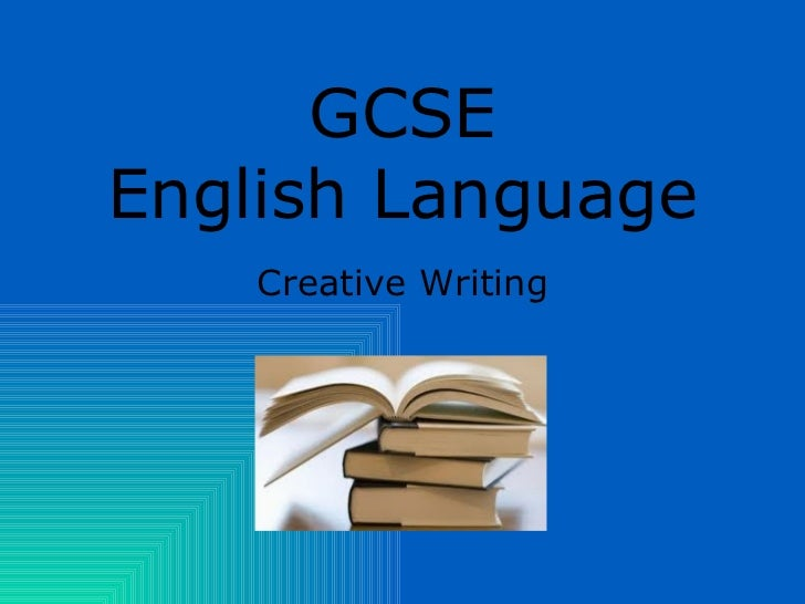 GCSE English Language Creative Writing