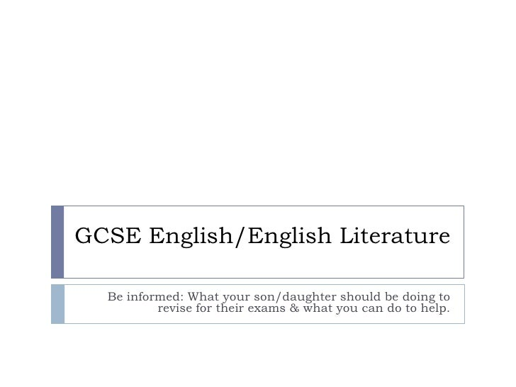 GCSE English/English Literature<br />Be informed: What your son/daughter should be doing to revise for their exams & what ...