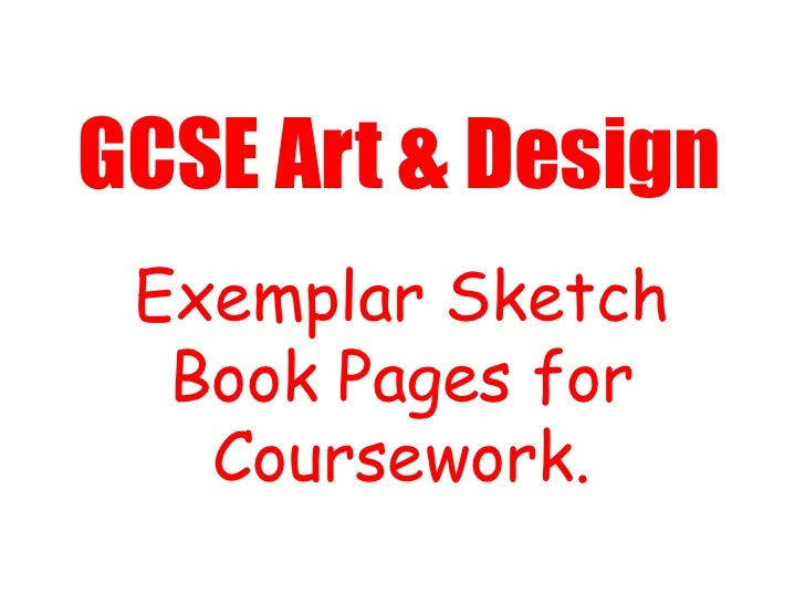 GCSE Art & Design<br />Exemplar Sketch Book Pages for Coursework.<br />