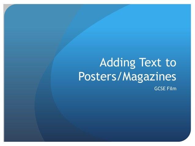 Adding Text toPosters/Magazines             GCSE Film