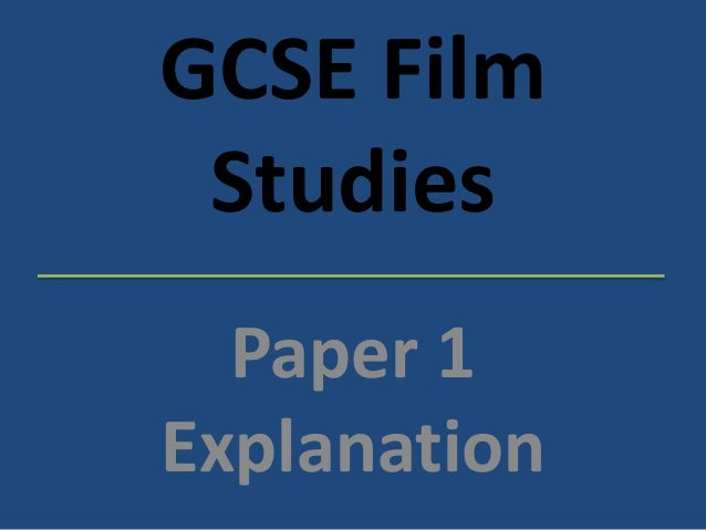 GCSE FilmStudiesPaper 1Explanation
