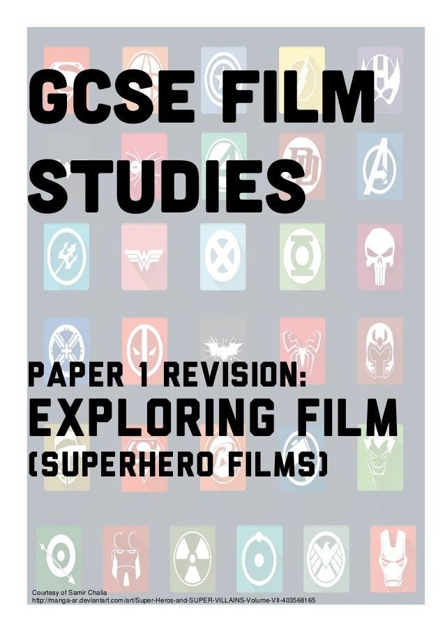 GCSE Film Studies Paper 1 Revision: Exploring Film (Superhero films)         Courtesy of Samir Chalia http://manga...