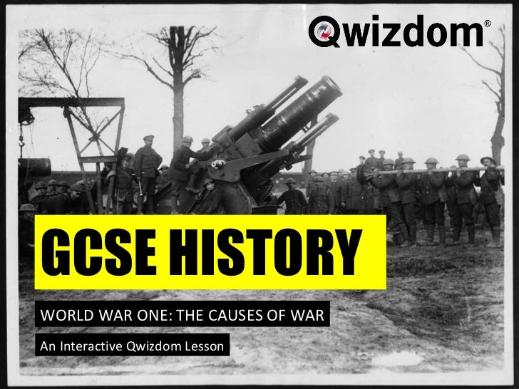 GCSE History World War One Long Term Causes to War A Multiple Choice Quiz GCSE HISTORY WORLD WAR ONE: THE CAUSES OF WAR An...
