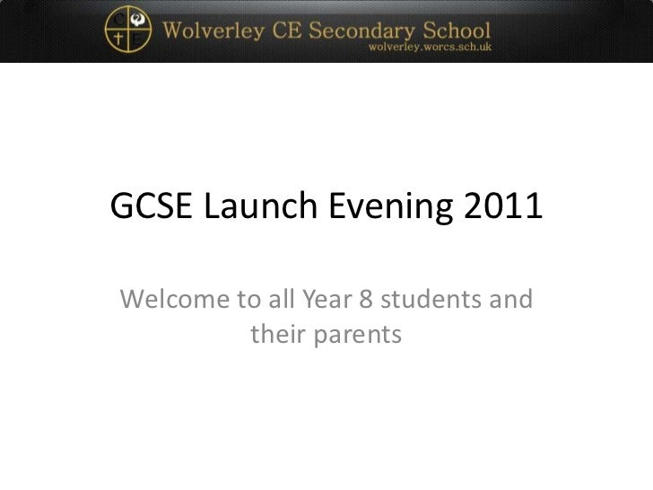 GCSE Launch Evening 2011<br />Welcome to all Year 8 students and their parents<br />