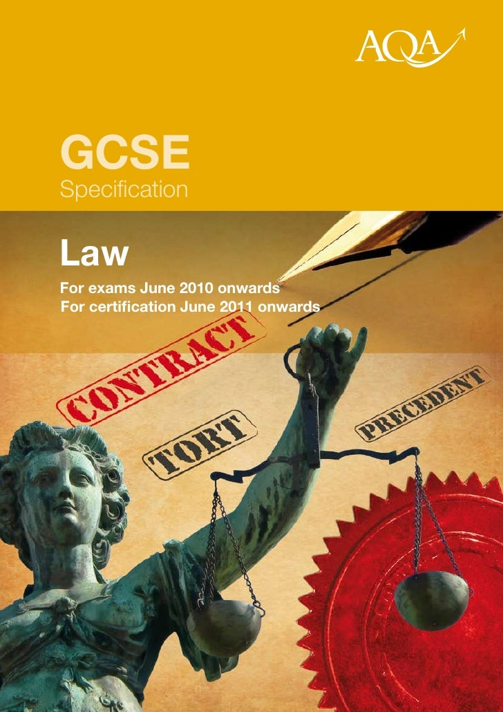 GCSE Specification  Law For exams June 2010 onwards For certification June 2011 onwards