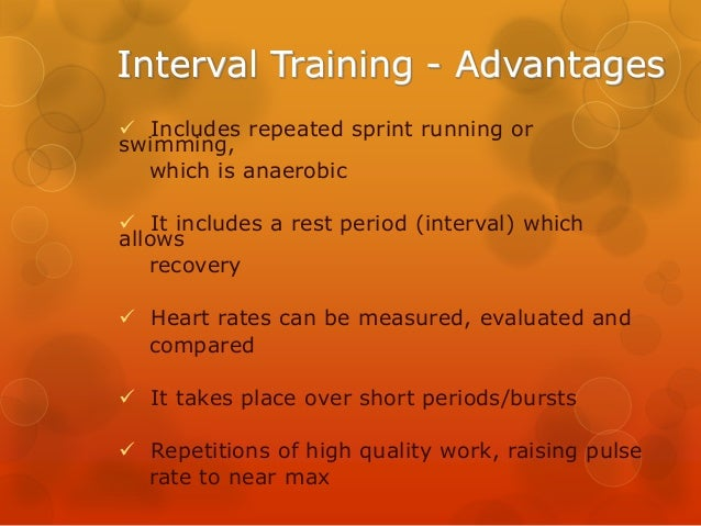 a description of the anaerobic interval training There is a reason why it is called anaerobic is considered an anaerobic exercise interval training involves short intervals of intense activity.