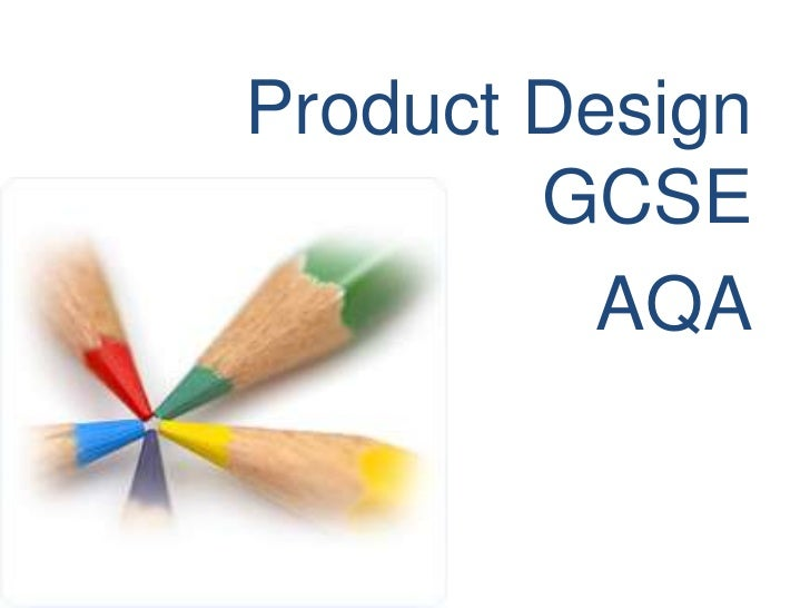 Product Design        GCSE         AQA