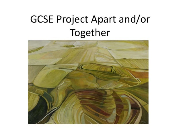 GCSE Project Apart and/or Together