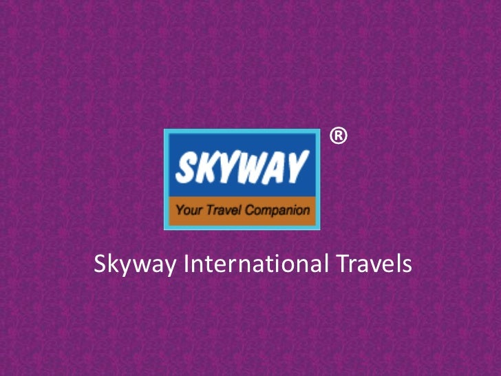 ®<br />Skyway International Travels<br />